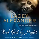 Bad Girl By Night: A H.O.T. Cops Novel | Lacey Alexander
