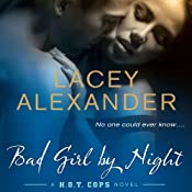 Bad Girl By Night: A H.O.T. Cops Novel | [Lacey Alexander]
