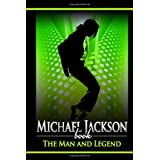 Michael Jackson Book: The Man and Legend: Biography on Michael Jackson ~ Michael Benson