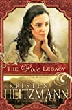 The Rose Legacy (Diamond of ... - Kristen Heitzmann