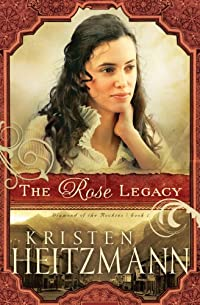 (FREE on 12/28) The Rose Legacy by Kristen Heitzmann - http://eBooksHabit.com