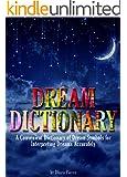 Dream Dictionary: A Convenient Dictionary of Dream Symbols for Interpreting Dreams Accurately