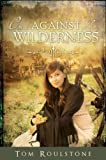 img - for One Against the Wilderness book / textbook / text book