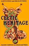 img - for Celtic Heritage by Rees, Alwyn (May 1, 1989) Paperback book / textbook / text book