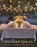 img - for Outdoor Spaces: Easy Ideas and Inspiration for Casual Outdoor Living book / textbook / text book