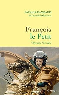 François le Petit : chronique d'un règne