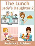 The Lunch Ladys Daughter 2 (girls books ages 9-12)