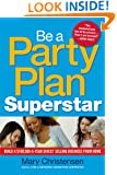Be a Party Plan Superstar: Build a $100,000-a-Year Direct Selling Business from Home