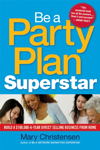 Be a Party Plan Superstar: Build a $100,000-a-Year Direct Selling Business from Home (Direct Selling Business compare prices)