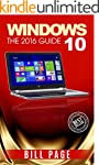 Windows 10: The 2016 Guide (Windows -...