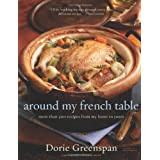 "Around My French Table: More Than 300 Recipes from My Home to Yoursvon ""Dorie Greenspan"""
