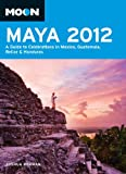 img - for Moon Maya 2012: A Guide to Celebrations in Mexico, Guatemala, Belize and Honduras (Moon Handbooks) book / textbook / text book