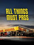 All Things Must Pass: Rise & Fall of Tower Records [Import]