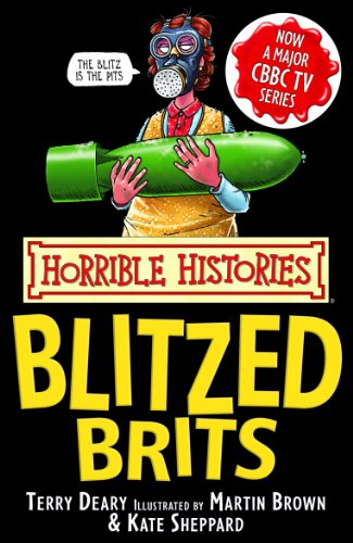 Terry Deary - Horrible Histories: The Blitzed Brits
