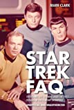 Mark Clark Star Trek FAQ: Everything Left to Know About the First Voyages of the Starship Enterprise (FAQ (Applause))