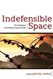 img - for Indefensible Space: The Architecture of the National Insecurity State book / textbook / text book