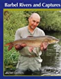 Barbel Rivers and Captures: The Barbel Catchers