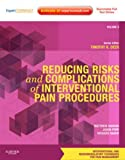 img - for Reducing Risks and Complications of Interventional Pain Procedures: Volume 5: A Volume in the Interventional and Neuromodulatory Techniques for Pain ... Techniques in Pain Management) book / textbook / text book