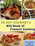30 Day Gourmets BIG Book of Freezer Cooking