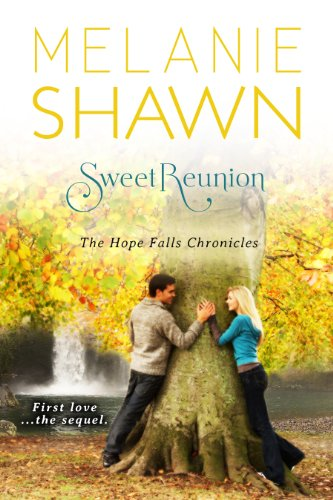 Sweet Reunion (The Hope Falls Chronicles) by Melanie Shawn