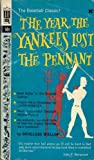 img - for The Year the Yankees Lost the Penant book / textbook / text book