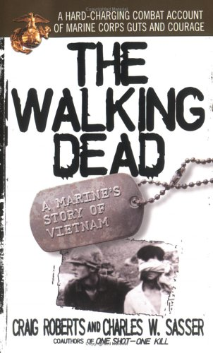 The Walking Dead: A Marine's Story of Vietnam, Charles W. Sasser, Craig Roberts