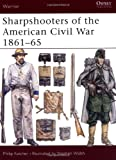 img - for Sharpshooters of the American Civil War 1861-65 (Warrior) book / textbook / text book