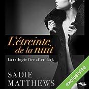 L'étreinte de la nuit (La trilogie fire after dark 1) | Sadie Matthews