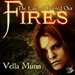 The Land of Burned Out Fires | Vella Munn
