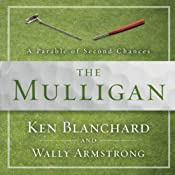 The Mulligan: A Parable of Second Chances | [Ken Blanchard, Wally Armstrong]