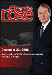Charlie Rose with Clive Owen; Edward Norton (December 22, 2006)