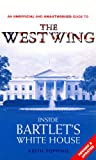 Inside Bartlet's White House: An Unofficial and Unauthorised Guide to the West Wing (0753508281) by Topping, Keith