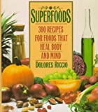 img - for Superfoods: 300 Recipes for Foods That Heal Body and Mind book / textbook / text book
