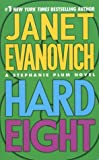 Hard Eight (Stephanie Plum, No. 8) (031298894X) by Janet Evanovich