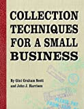 Collection Techniques for a Small Business (1555711715) by Gini Graham-Scott