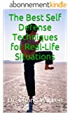 The Best Self Defense Techniques for Real-Life Situations (English Edition)