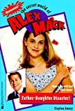 Father Daughter Disaster the Secret World of Alex Mack 16 (Alex Mack) (0671013726) by Emery, Clayton
