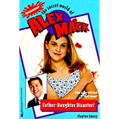 Father Daughter Disaster the Secret World of Alex Mack 16 (Alex Mack) by Clayton Emery