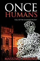 "Once Humans: vol.2 of the ""Daimones Trilogy"" (Volume 2)"