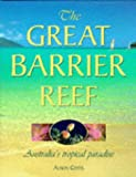 Alison Coles The Great Barrier Reef: Australia's Tropical Paradise
