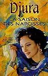 La saison Des Narcisses par Djura