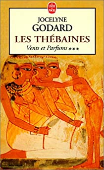 Les Thébaines, tome 3 : Vents et parfums par Godard