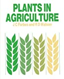 img - for Plants in Agriculture by James C. Forbes (1992-08-28) book / textbook / text book