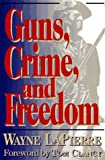 Guns, Crime, and Freedom (0060976748) by Lapierre, Wayne
