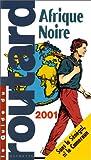 echange, troc Guide du routard - Afrique Noire 2001