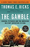 The Gamble: General Petraeus and the American Military Adventure in Iraq (0143116916) by Ricks, Thomas E.