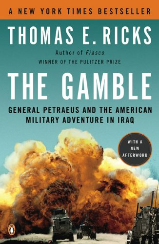 The Gamble: General Petraeus and the American Military...