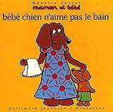 echange, troc Ophélie Texier - Bébé chien n'aime pas le bain