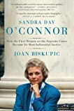 Sandra Day OConnor: How the First Woman on the Supreme Court Became Its Most Influential Justice