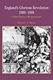 England's Glorious Revolution 1688-1689: A Brief History with Documents (Bedford Cultural Editions Series)